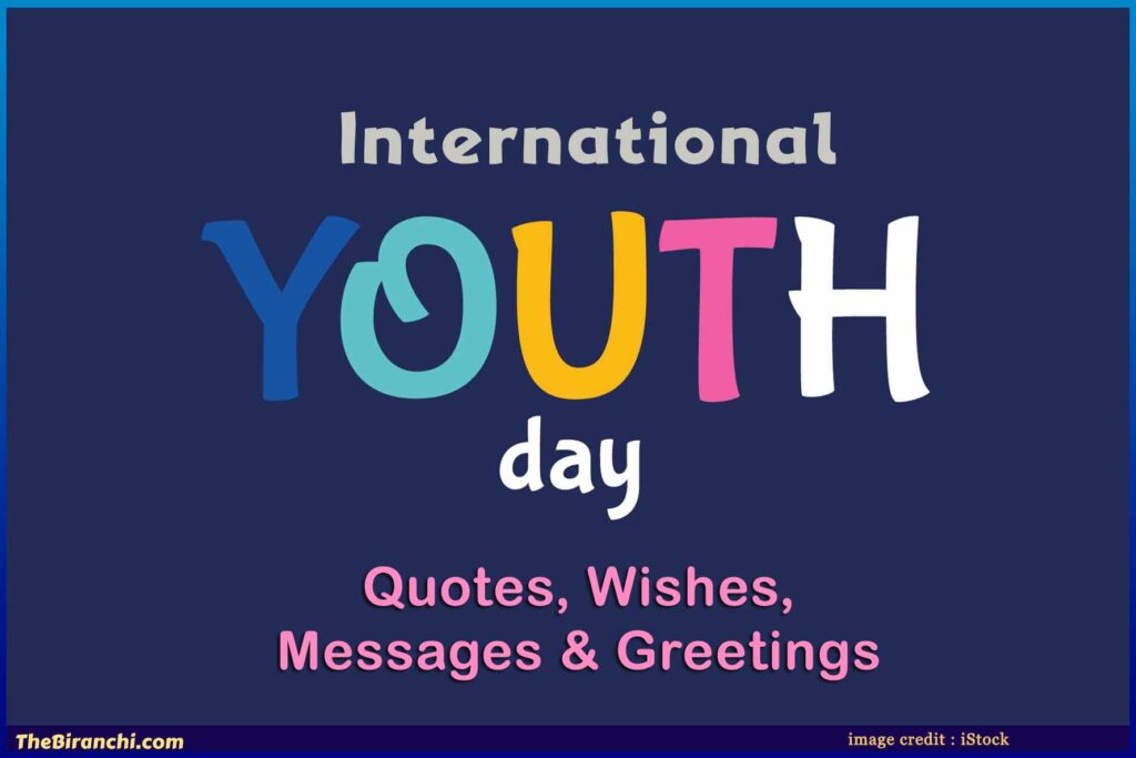 International Youth Day Quotes, messages, greetings, wishes for social media share